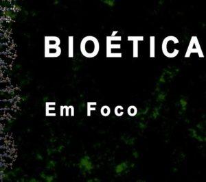 Programa Bioética em Foco